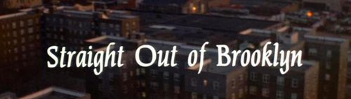 STRAIGHT OUT OF BROOKLYN Title