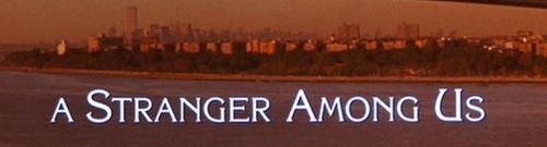 A STRANGER AMONG US Title